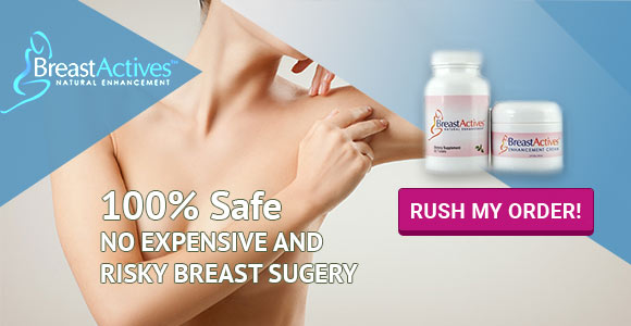 Breast Actives Review The Mother Of All Breast Enhancement Products