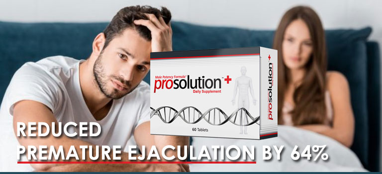 ProSolution Plus Review – Best Premature Ejaculation Pills in the Market