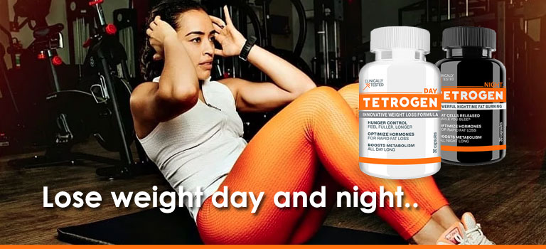 Tetrogen Reviews – The New Day and Night Diet Pills for Weight Loss!